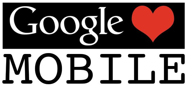 google loves mobile